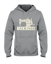 Life is better when i'm sewing Hooded Sweatshirt thumbnail