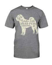 Life is better with shar-peis around Classic T-Shirt thumbnail