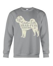 Life is better with shar-peis around Crewneck Sweatshirt thumbnail