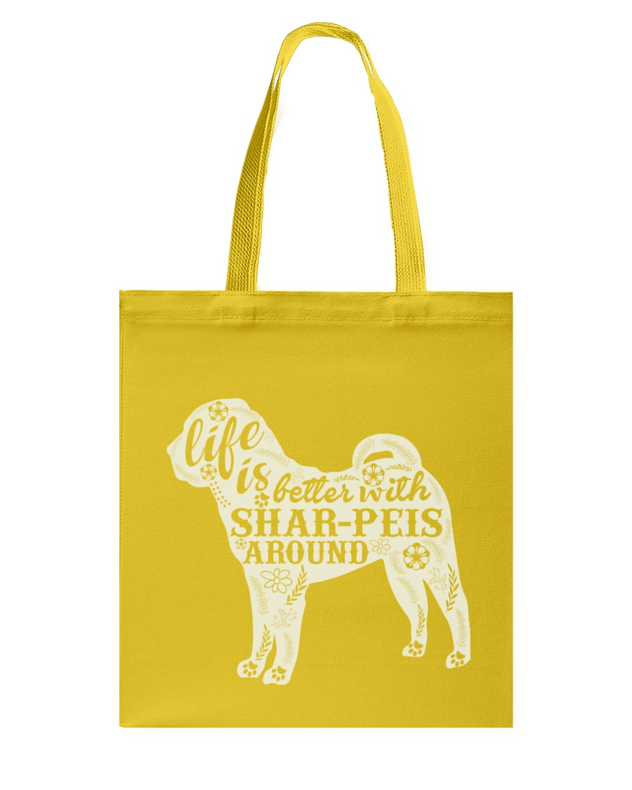 Life is better with shar-peis around Tote Bag