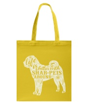 Life is better with shar-peis around Tote Bag front