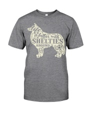 Life is better with shelties around Classic T-Shirt thumbnail