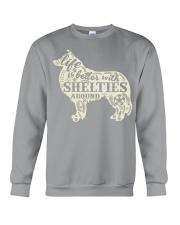 Life is better with shelties around Crewneck Sweatshirt thumbnail