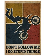 Motocross I Do Stupid Things 16x24 Poster front