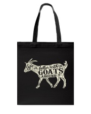 Life is better with goats around Tote Bag thumbnail