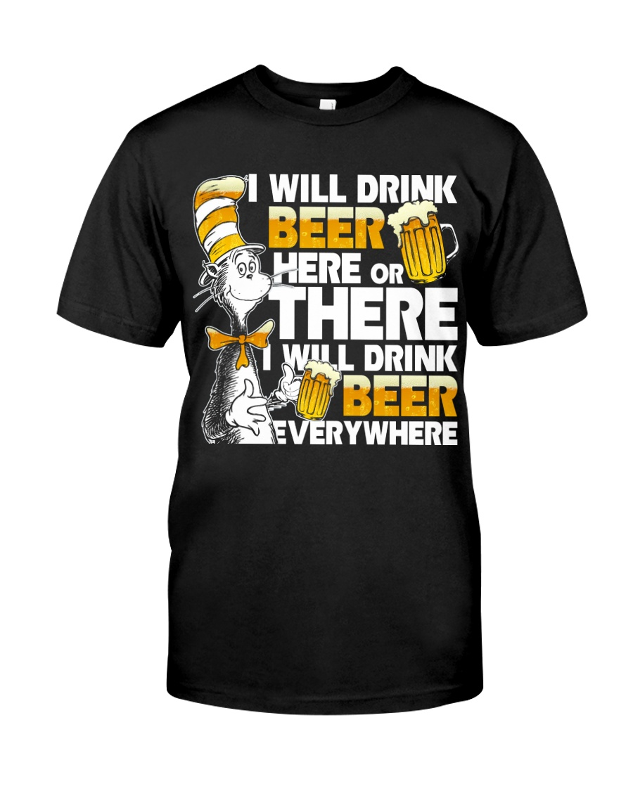 I will drink beer Classic T-Shirt