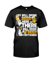 I will drink beer Classic T-Shirt front