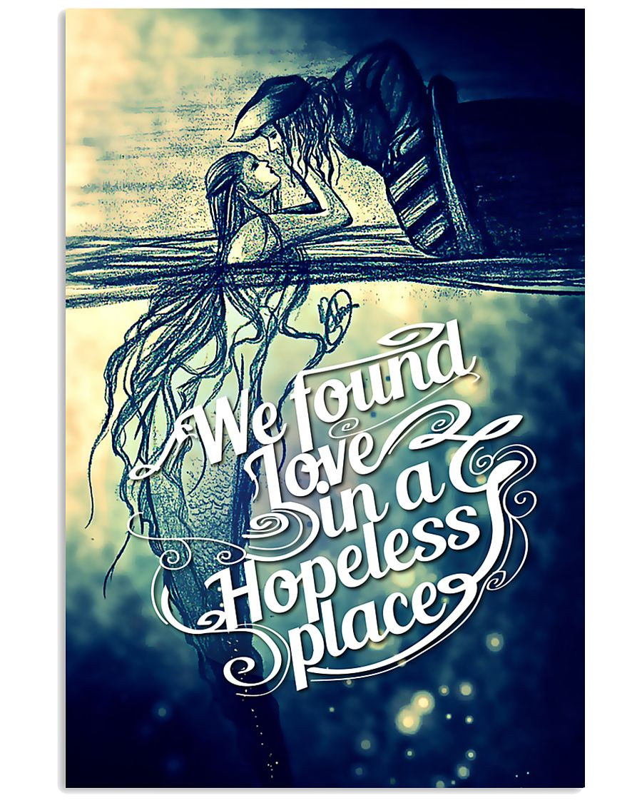 We found love in a hopeless place 11x17 Poster