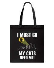 My cats need me Tote Bag tile