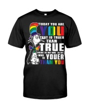 Today You Are You Classic T-Shirt front