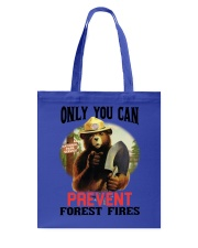 Only you can prevent forest fires Tote Bag thumbnail