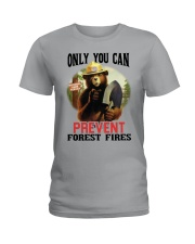 Only you can prevent forest fires Ladies T-Shirt thumbnail