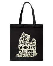 Life is better with yorkiefs around Tote Bag thumbnail