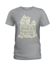 Life is better with yorkiefs around Ladies T-Shirt thumbnail