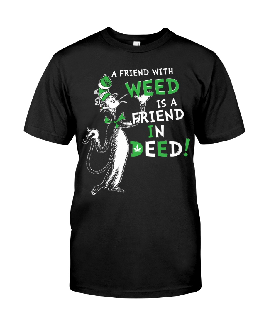 A friend with weed is a friend in deep Classic T-Shirt