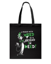 A friend with weed is a friend in deep Tote Bag thumbnail