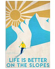 Skiing Life Is Better  16x24 Poster front