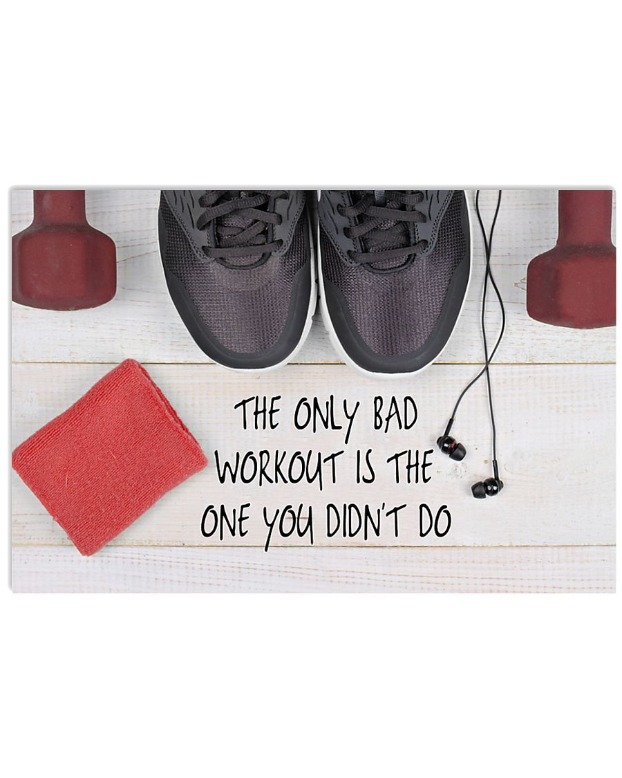 Fitness Only Bad Workout Is The One You Didn't Go 36x24 Poster