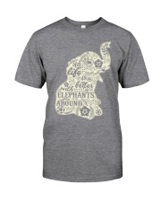 Life is better with elephant around Classic T-Shirt thumbnail