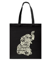 Life is better with elephant around Tote Bag tile