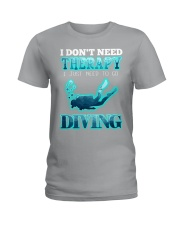 I don't need therapy Ladies T-Shirt thumbnail