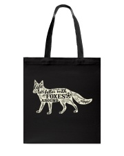 Life is better with foxes around Tote Bag thumbnail