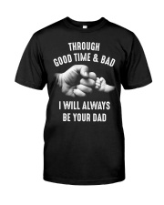 Though good time and bad Classic T-Shirt front