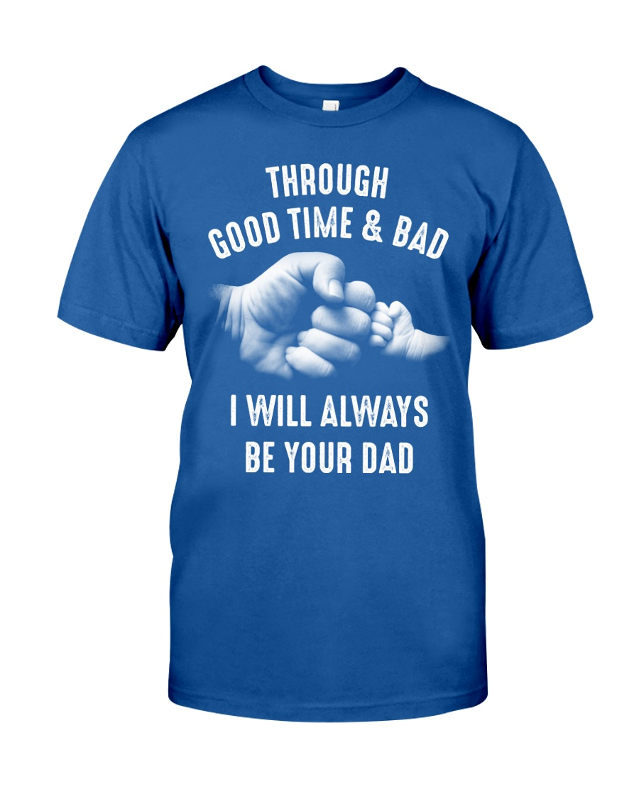 Though good time and bad Classic T-Shirt