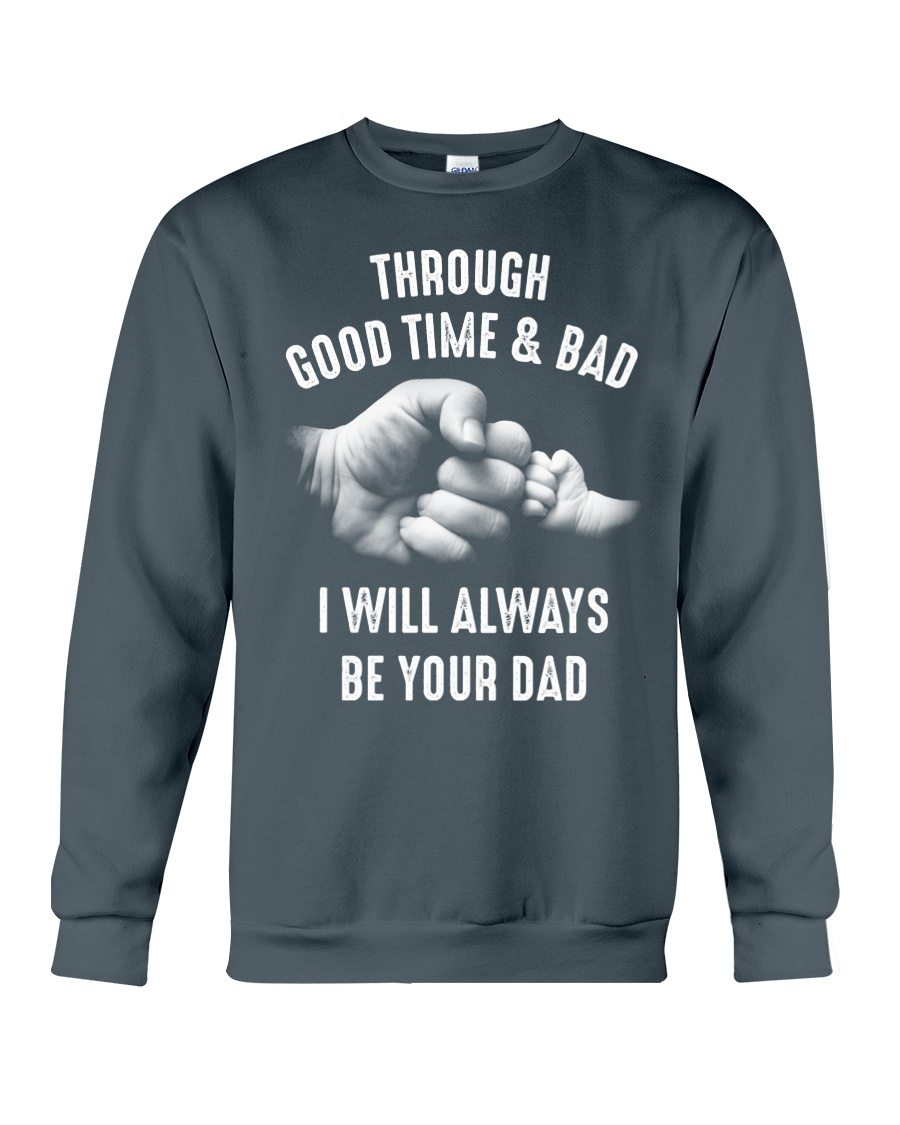 Though good time and bad Crewneck Sweatshirt