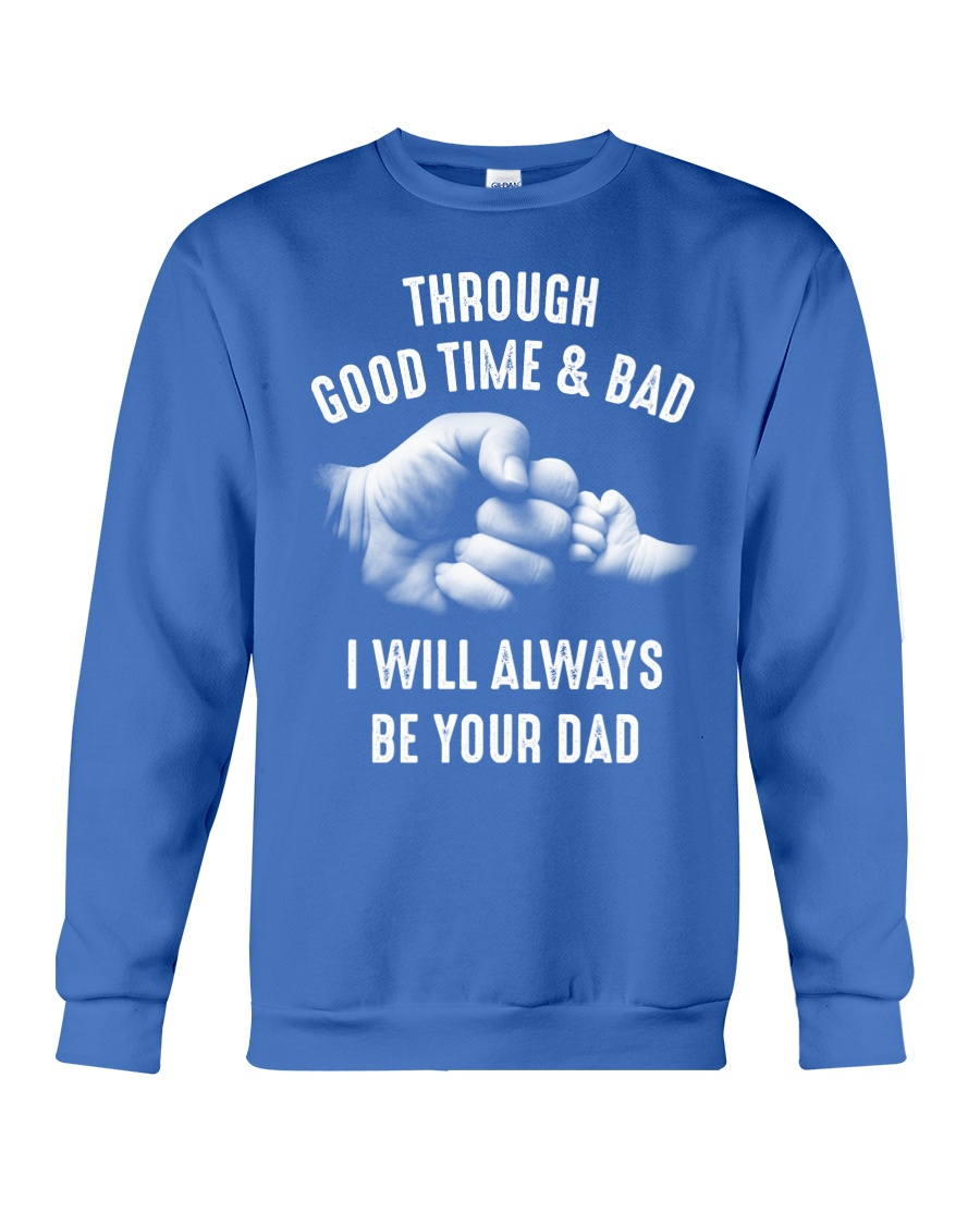 Though good time and bad Crewneck Sweatshirt