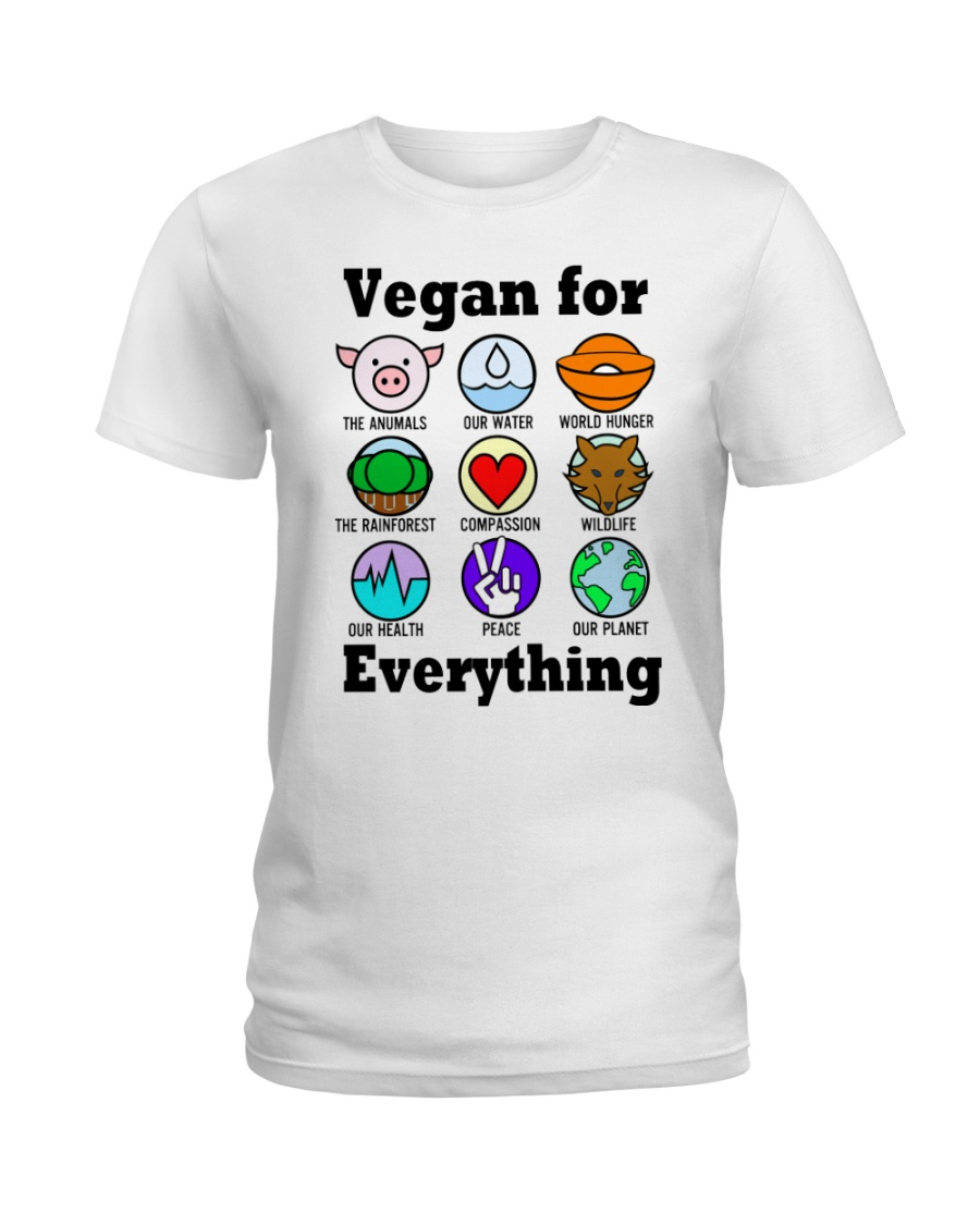 Vegan for everything Ladies T-Shirt
