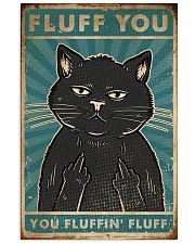 Cat Fluff You 16x24 Poster front