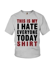 This is my I hate Everyone today Shirt  Youth T-Shirt thumbnail
