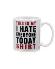 This is my I hate Everyone today Shirt  Mug thumbnail
