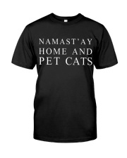 Namast'ay home and pet cat Classic T-Shirt front