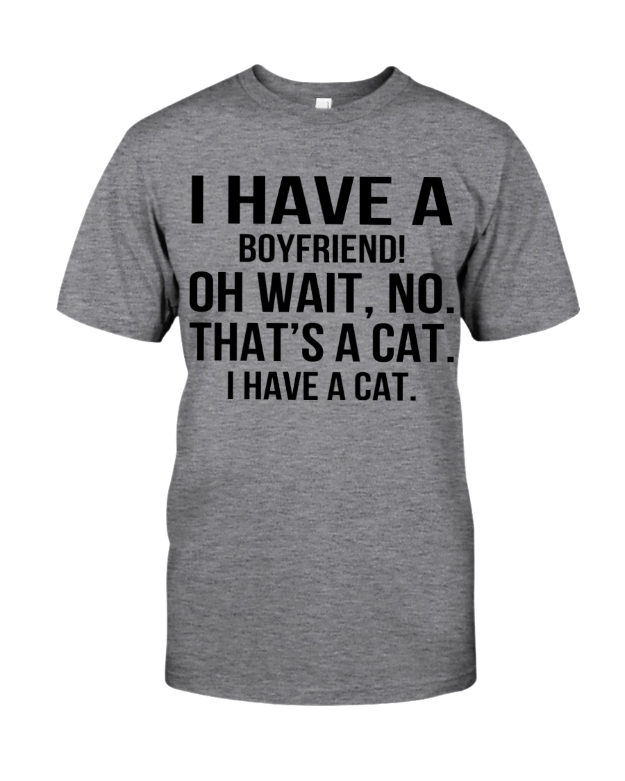 I have a cat Classic T-Shirt