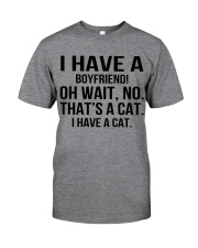 I have a cat Classic T-Shirt front