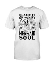 Blame it on my Mermaid Soul Classic T-Shirt front
