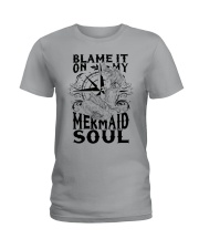Blame it on my Mermaid Soul Ladies T-Shirt thumbnail