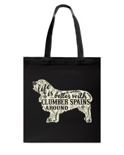 Life is better with clumber spains around Tote Bag thumbnail