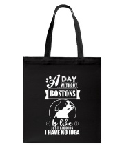 A day without bostons Tote Bag thumbnail
