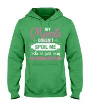 My mama doesn't spoil me Hooded Sweatshirt front