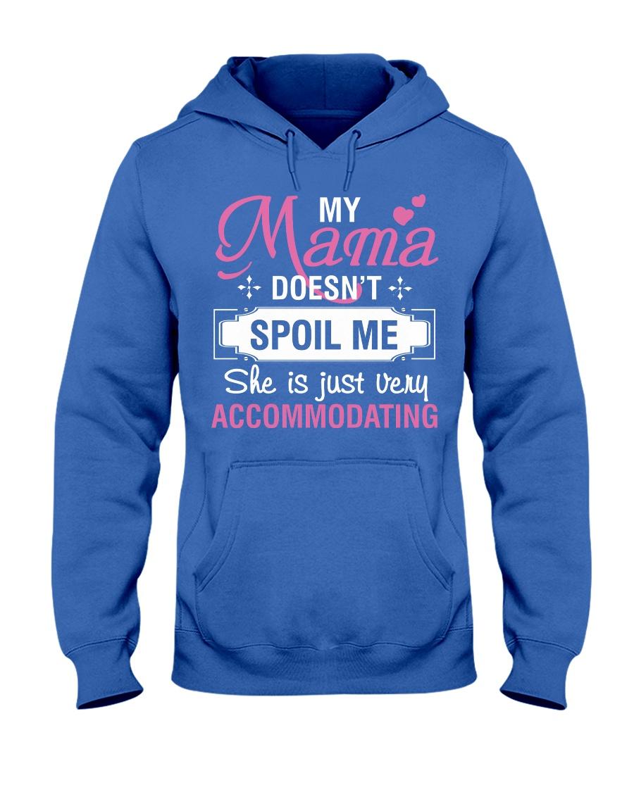 My mama doesn't spoil me Hooded Sweatshirt