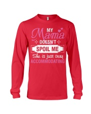 My mama doesn't spoil me Long Sleeve Tee front