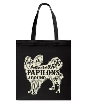 Life is better with papilons around Tote Bag thumbnail