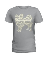 Life is better with papilons around Ladies T-Shirt thumbnail