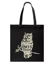 Life is better with owls around Tote Bag thumbnail