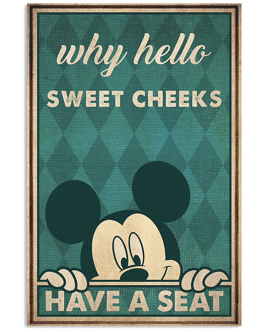 Mickey mouse why hello sweet cheeks have a seat poster