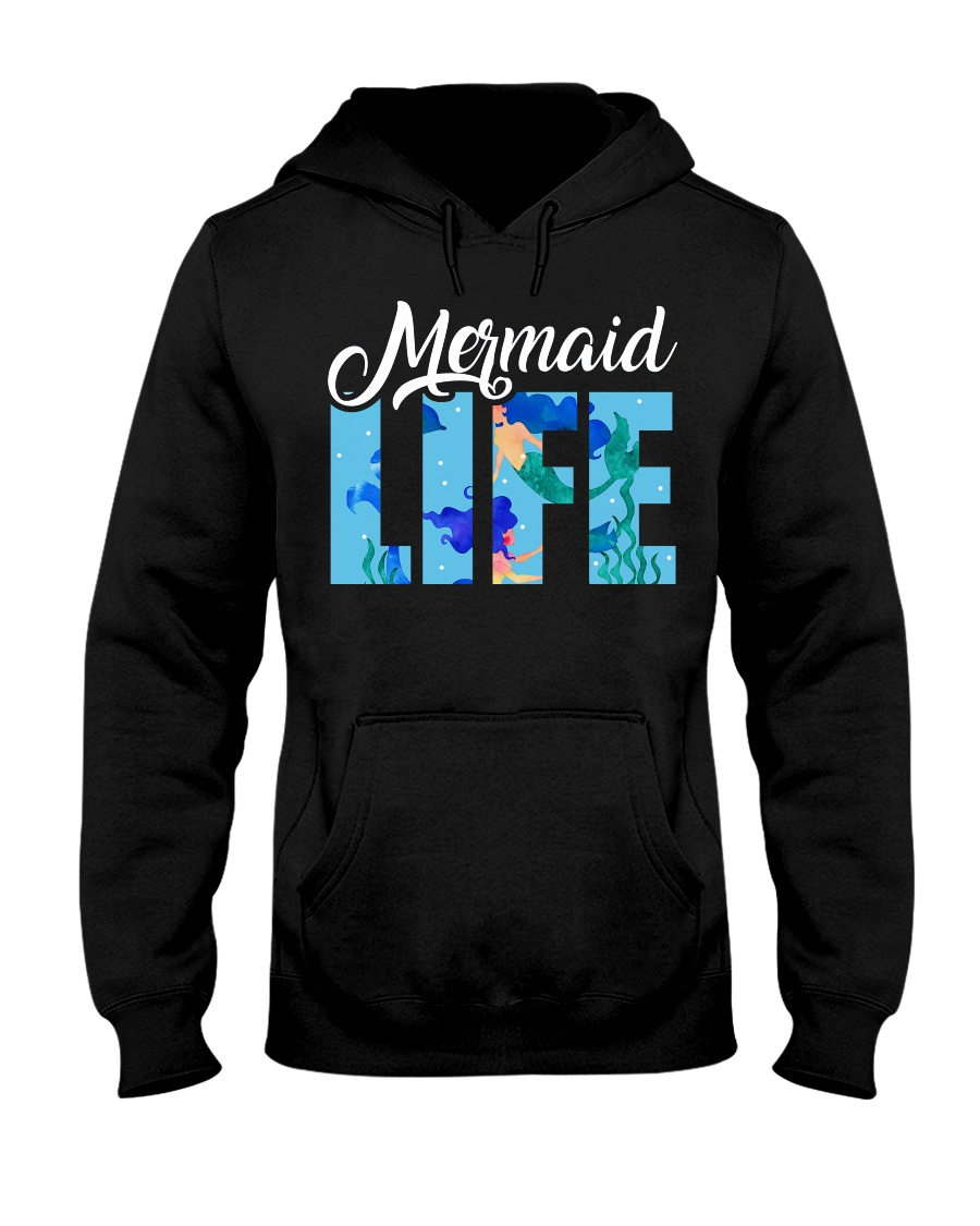 Mermaid life  Hooded Sweatshirt