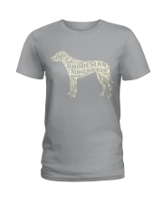 Life is better with rhodesian ridgebacks around Ladies T-Shirt thumbnail